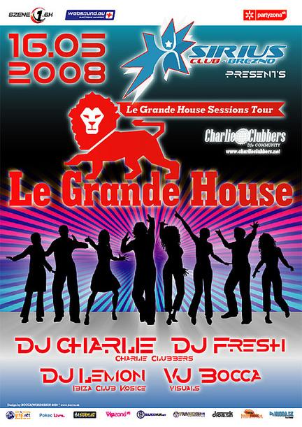 Le Grande House @ 16.05.2008
