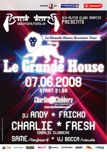 Le Grande House @ 07.06.2008