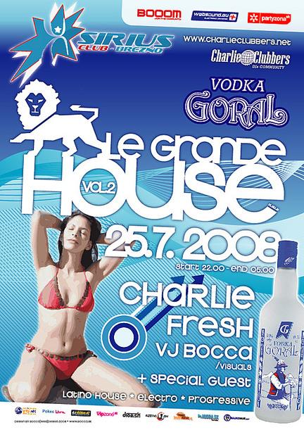 Le Grande House @ 25.07.2008