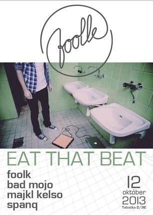 Eat That Beat w. Foolk & Bad Mojo